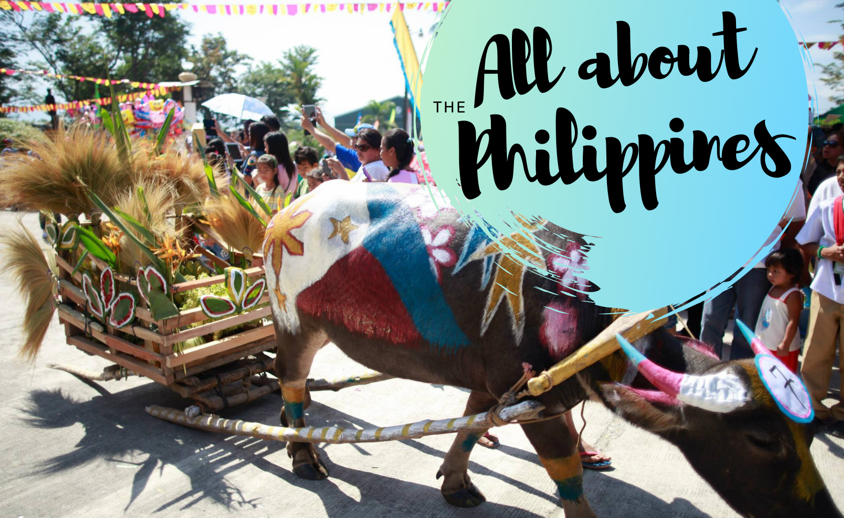 All About The Philippines: Culture, Food, Facts, and Travel